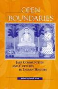Open Boundaries Jain Communities and Cultures in Indian History