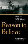 Reason to Believe Romanticism, Pragmatism, and the Possibility of Teaching