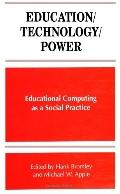 Education/Technology/Power Educational Computing As a Social Practice