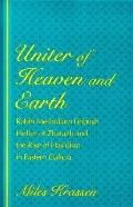 Uniter of Heaven and Earth Rabbi Meshullam Feibush Heller of Zbarazh and the Rise of Hasidis...