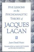 Five Lessons on the Psychoanalytic Theory of Jacques Lacan (Suny Series in Psychoanalysis an...
