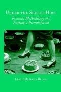 Under the Sign of Hope Feminist Methodology and Narrative Interpretation