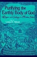 Purifying the Earthly Body of God Religion and Ecology in Hindu India