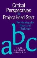 Critical Perspectives on Project Head Start Revisioning the Hope and Challenge