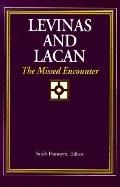 Levinas and Lacan The Missed Encounter