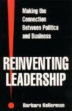 Reinventing Leadership: Making the Connection Between Politics and Business (Suny Series, Le...