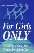 For Girls Only Making a Case for Single-Sex Schooling