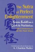 Sutra of Perfect Enlightenment Korean Buddhism's Guide to Meditation (With Commentary by the...
