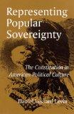 Representing Popular Sovereignty: The Constitution in American Political Culture (Suny Serie...