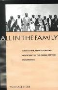 All in the Family Absolutism, Revolution, and Democratic Prospects in the Middle Eastern Mon...