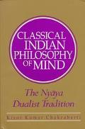 Classical Indian Philosophy of Mind The Nyaya Dualist Tradition