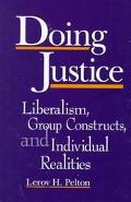 Doing Justice Liberalism, Group Constructs, and Individual Realities