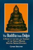 Buddha from Dolpo: A Study of the Life and Thought of the Tibetan Master Dolpopa Sherab Gyal...