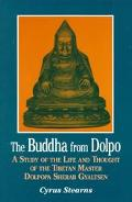 Buddha from Dolpo A Study of the Life and Thought of the Tibetan Master Dolpopa Sherab Gyaltsen