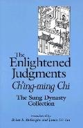 Enlightened Judgments Ch'Ing-Ming Chi, the Sung Dynasty Collection
