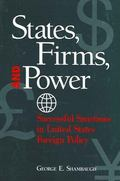 States, Firms, and Power Successful Sanctions in United States Foreign Policy