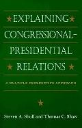 Explaining Congressional-Presidential Relations A Multiple Perspectives Approach