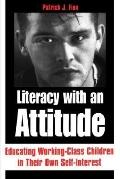 Literacy With an Attitude Educating Working-Class Children in Their Own Self-Interest