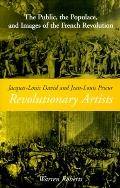 Jacques-Louis David and Jean-Louis Prieur, Revolutionary Artists The Public, the Populace, a...