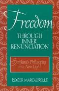 Freedom Through Inner Renunciation Sankara's Philosophy in a New Light