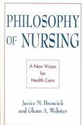 Philosophy of Nursing A New Vision for Health Care