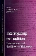 Interrogating the Tradition Hermeneutics and the History of Philosophy
