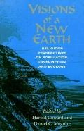 Visions of a New Earth Religious Perspectives on Population, Consumption, and Ecology