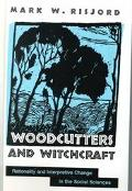 Woodcutters and Witchcraft Rationality and Interpretive Change in the Social Sciences