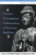 Toward a Contemporary Understanding of Pure Land Buddhism Creating a Shin Buddhist Theology ...