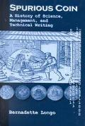 Spurious Coin A History of Science, Management, and Technical Writing