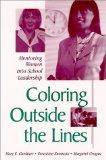 Coloring Outside the Lines: Mentoring Women into School Leadership (Suny Series in Women in ...