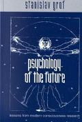 Psychology of the Future Lessons from Modern Consciousness Research