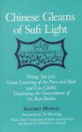 Chinese Gleams of Sufi Light Wang Tai-Yu's Great Learning of the Pure and Real and Liu Chih'...