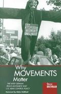 Why Movements Matter The West German Peace Movement and U.S. Arms Control Policy
