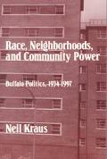 Race, Neighborhoods, and Community Power Buffalo Politics, 1934-1997