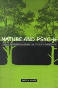Nature and Psyche Radical Environmentalism and the Politics of Subjectivity