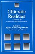 Ultimate Realities A Volume in the Comparative Religious Ideas Project