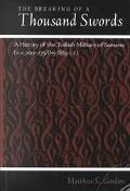 Breaking of a Thousand Swords A History of the Turkish Military of Samarra, 200-275 Ah/815-8...