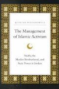 Management of Islamic Activism Salafis, the Muslim Brotherhood, and State Power in Jordan