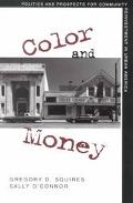 Color and Money Politics and Prospects for Community Reinvestment in Urban America