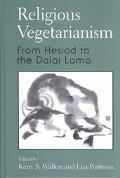 Religious Vegetarianism From Hesiod to the Dalai Lama