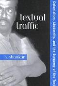Textual Traffic Colonialism, Modernity, and the Economy of the Text