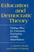 Education and Democratic Theory Finding a Place for Community Participation in Public School...