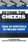 Beyond the Cheers Race As Spectacle in College Sport