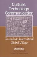 Culture, Technology, Communication Towards an Intercultural Global Village