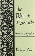 Rhetoric of Sobriety Wine in Early Islam