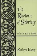 Rhetoric of Sobriety Wine in Early Islam