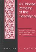 Chinese Reading of the Daodejing Wang Bi's Commentary on the Laozi With Critical Text and Tr...