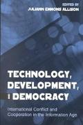 Technology, Development, and Democracy International Conflict and Cooperation in the Informa...