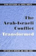 Arab-Israeli Conflict Transformed Fifty Years of Interstate and Ethnic Crises
